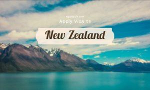 Hướng dẫn xin visa du lịch New Zealand